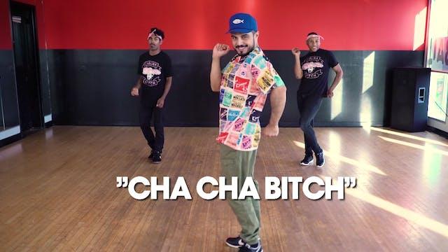 Cha Cha B*tch