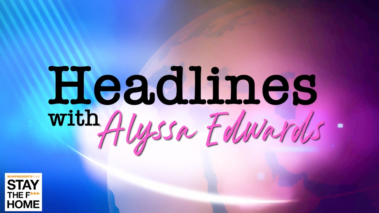 Headlines with Alyssa Edwards