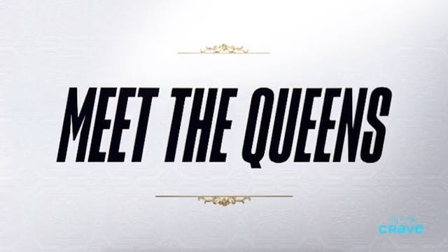 Meet the Queens