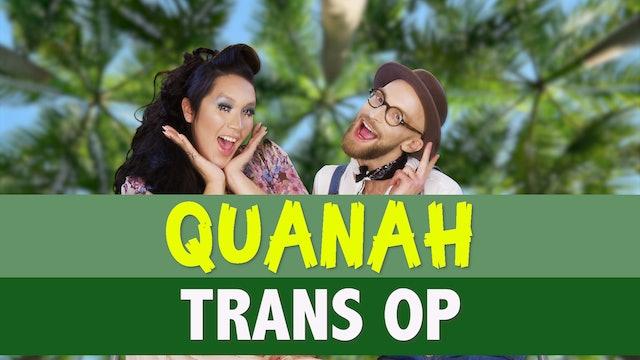 Quanah Trans Op part 1