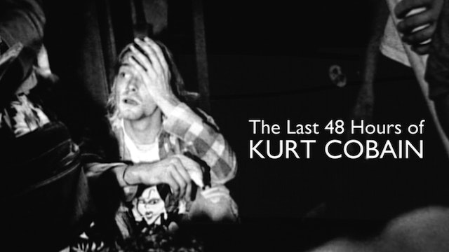 The Last 48 Hours of Kurt Cobain
