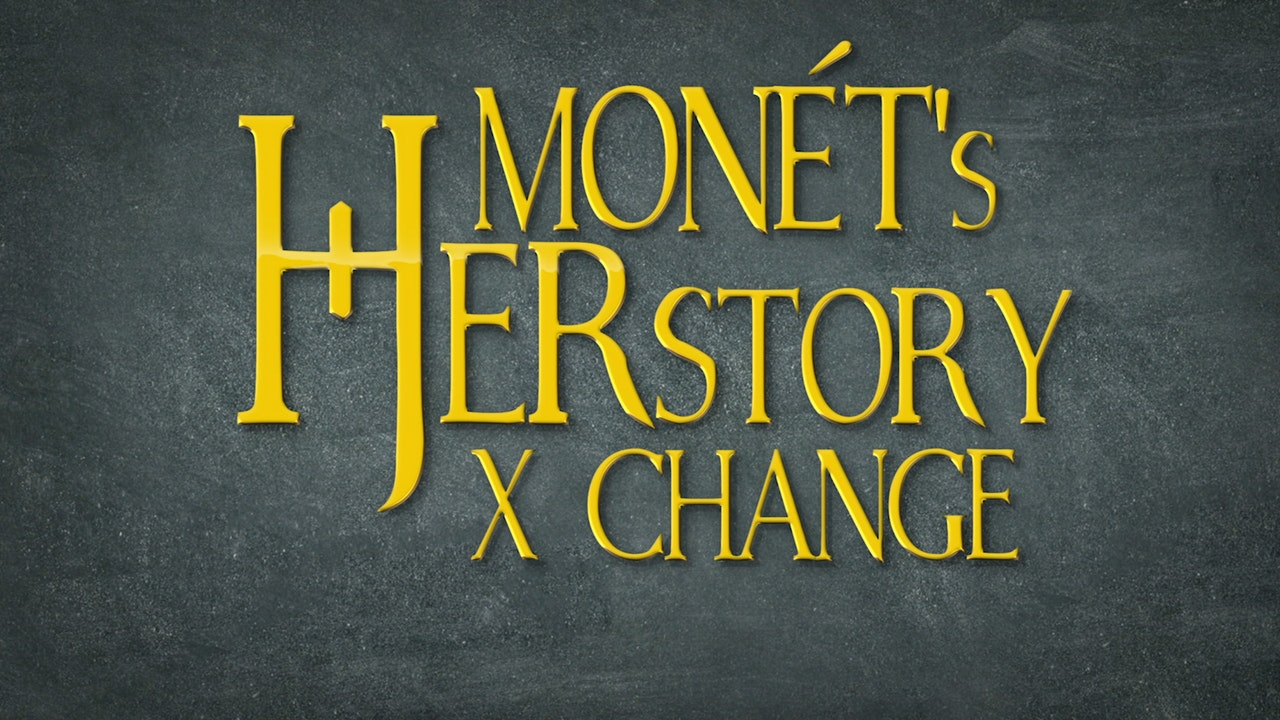 Monét's Herstory X Change