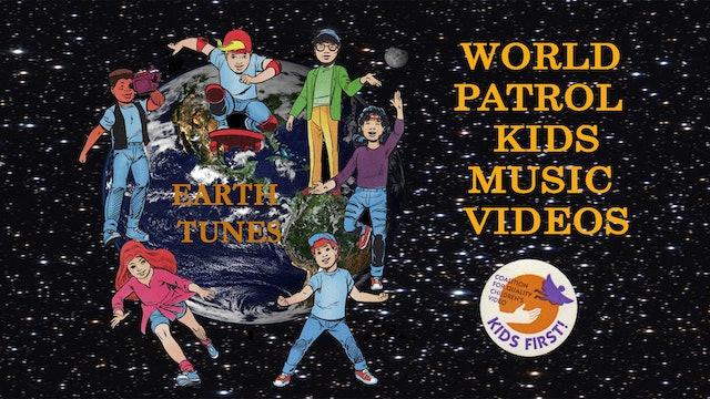 WORLD PATROL KIDS MUSIC VIDEOS - EARTH TUNES