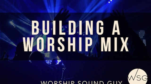 WSG - Building a Worship Mix