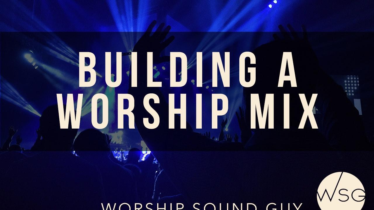 WSG - Building a Worship Mix