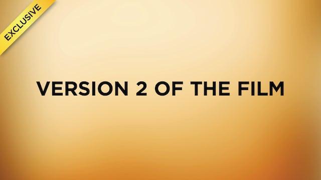 #4 - Version 2 Of The Film (With Sneak Peek!)