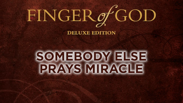 Somebody Else Prays Miracle
