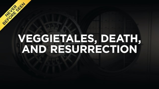 VeggieTales, Death, And Resurrection