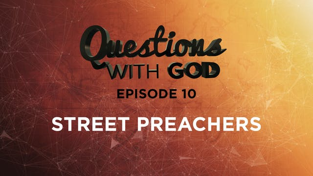 Episode 10 - Street Preachers (New)