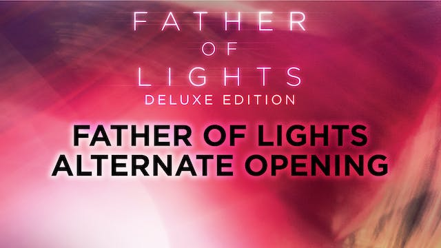 Father of Lights Alternate Opening