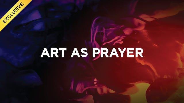 Art As Prayer