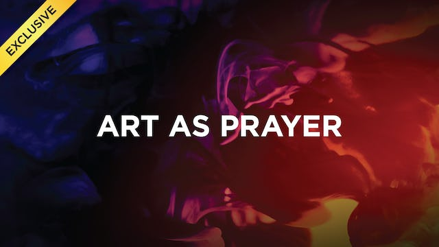 Art As Prayer