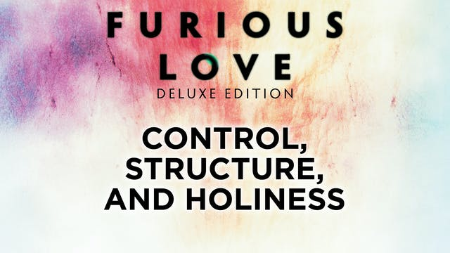 Control, Structure, and Holiness