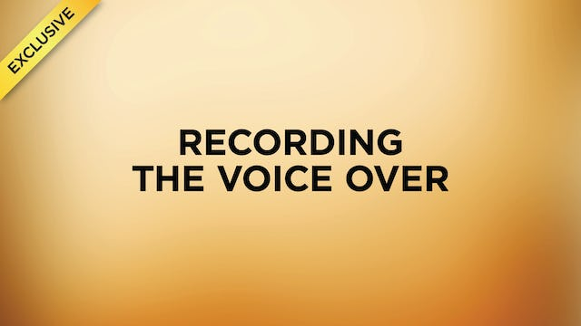 #5 - Recording the Voice Over (NEW)