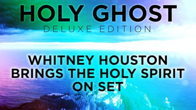Whitney Houston Brings The Holy Spirit On Set