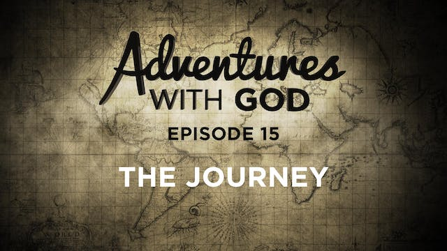Episode 15 - The Journey