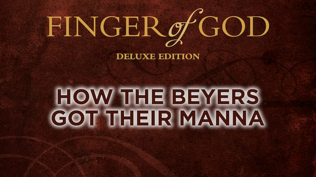 How the Beyers Got Their Manna