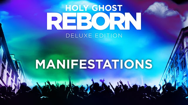Holy Ghost Reborn - Manifestations