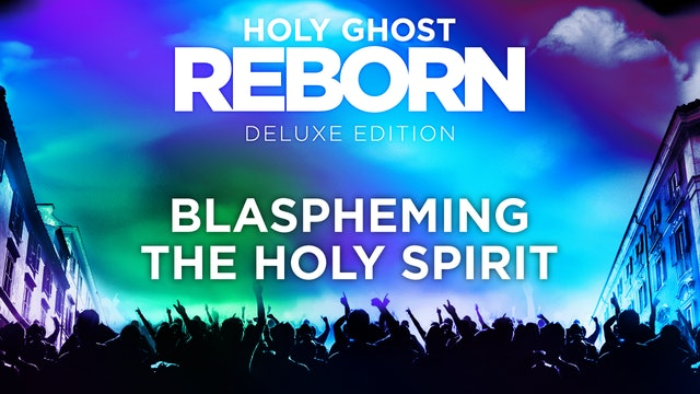 Holy Ghost Reborn - Blaspheming the Holy Spirit
