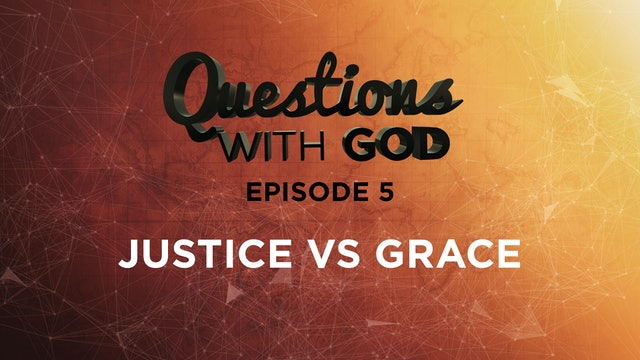 Episode 05 - Justice vs Grace (New)