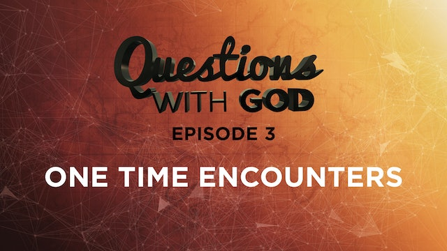 Episode 03 - One Time Encounters (New)