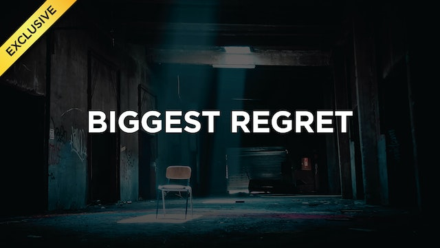 Biggest Regret