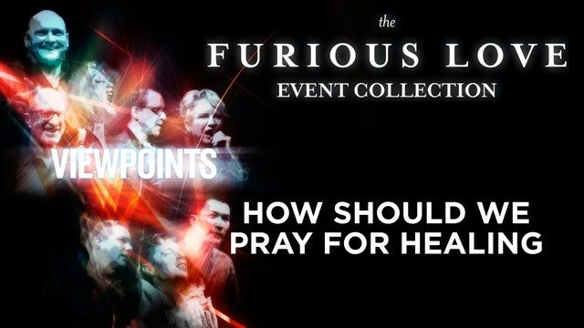 How Should We Pray For Healing- - Viewpoints