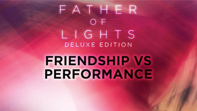 Friendship vs Performance
