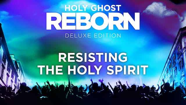Holy Ghost Reborn - Resisting the Hol...