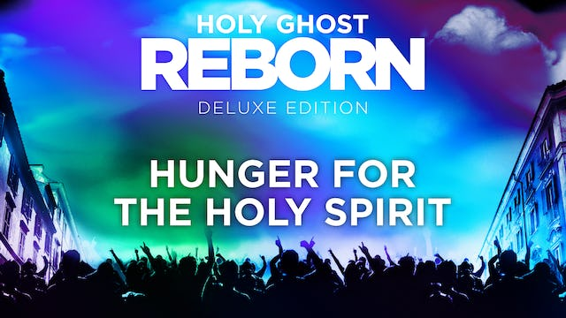 Holy Ghost Reborn - Hunger for the Holy Spirit