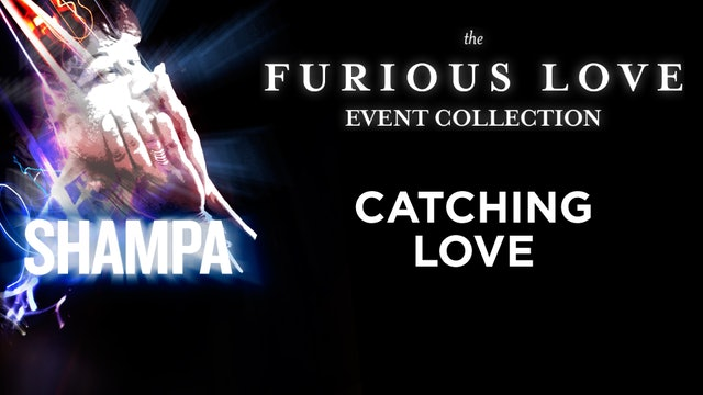 Furious Love Event - Shampa Rice - Catching Love