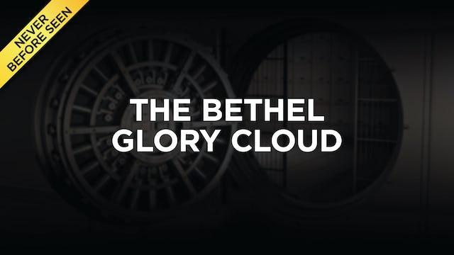 The Bethel Glory Cloud