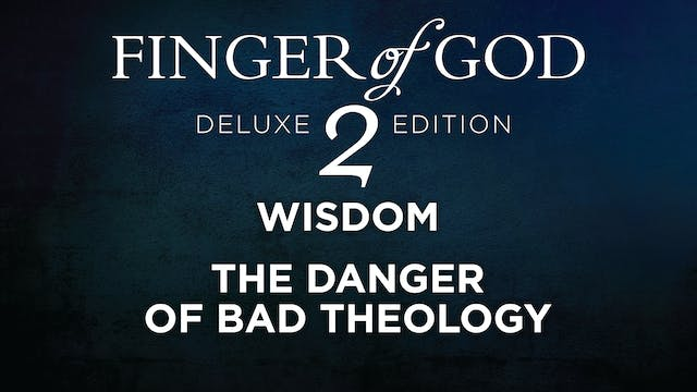 The Danger of Bad Theology