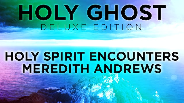Holy Spirit Encounters - Meredith Andrews