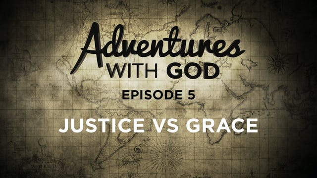 Episode 05 - Justice vs Grace