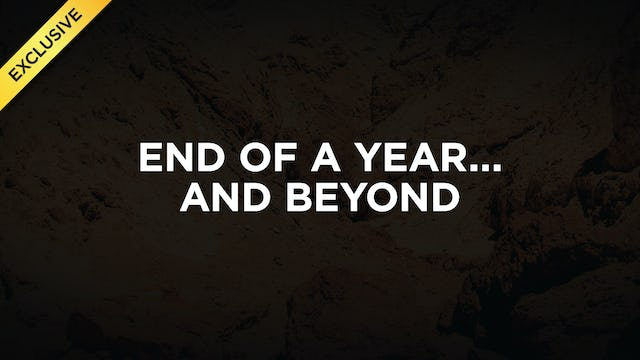 #8 - End Of A Year...And Beyond