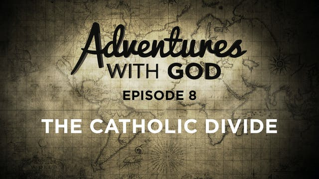 Episode 08 - The Catholic Divide