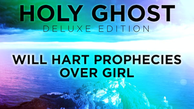 Will Hart Prophecies Over Girl