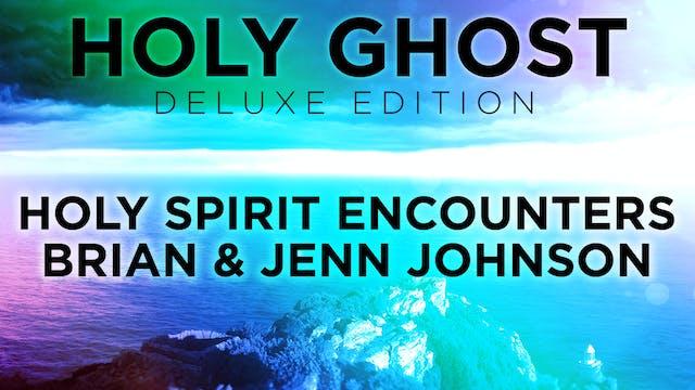 Holy Spirit Encounters - Brian & Jenn...