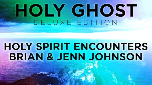Holy Spirit Encounters - Brian & Jenn Johnson