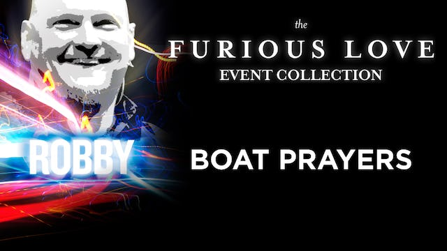 Furious Love Event - Robby Dawkins - Boat Prayers