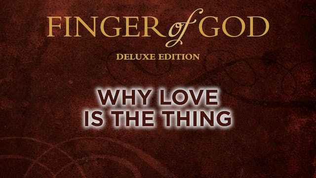 Why Love is the Thing