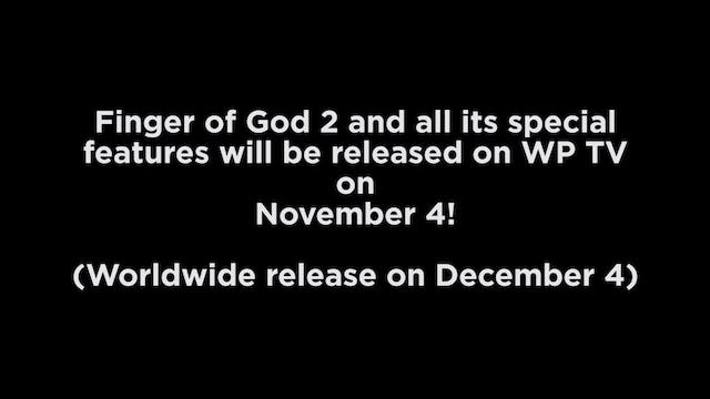 Finger of God 2 Coming Soon To WP TV!
