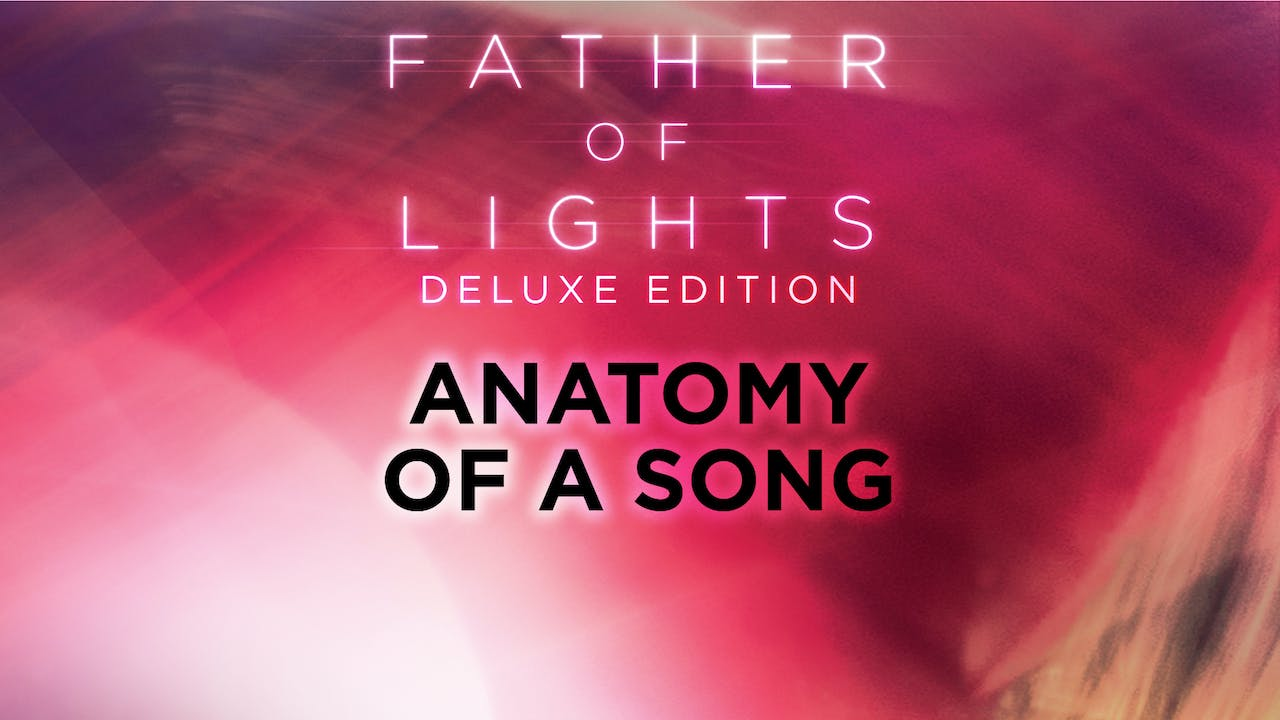 Anatomy Of A Song Father Of Lights Deluxe Edition Wp Tv