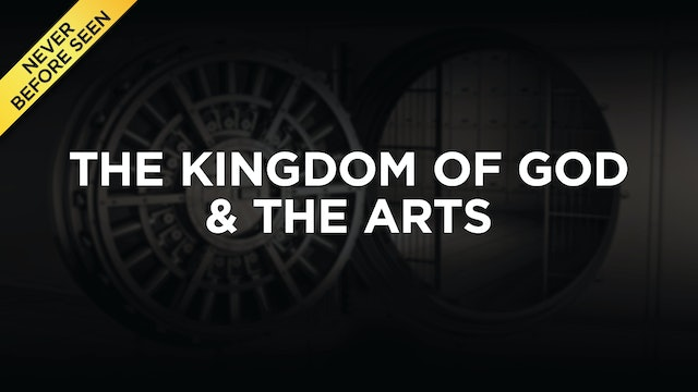 The Kingdom of God & The Arts