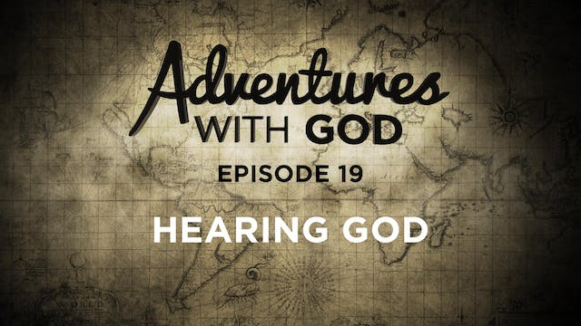 Episode 19 - Hearing God