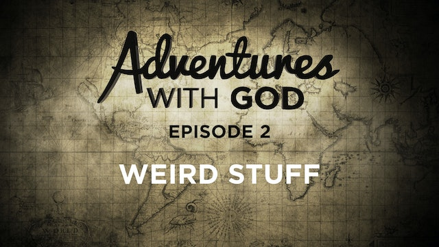 Episode 02 - Weird Stuff