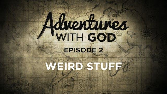 Episode 02 - Weird Stuff