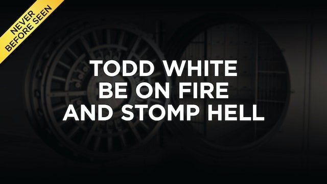Todd White - Be On Fire And Stomp Hell