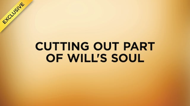 #1 - Cutting Out Part Of Will's Soul